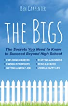 THE BIGS: Achieving Your Real World Hopes and Dreams for High School and Beyond