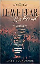 Leave Fear Behind: Self Help Poetry & Spiritual Affirmations for times of hardship: Coming Home Book 2