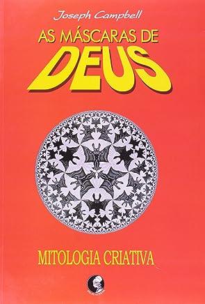 As Máscaras de Deus. Mitologia Criativa - Volume 4 (Em Portuguese do Brasil)