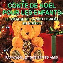 Conte de Noël pour les enfants - Le voyage de la nuit de Noël au Québec