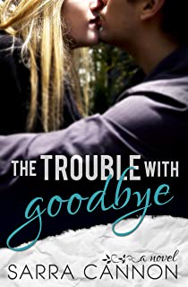 The Trouble With Goodbye (Fairhope Series Book 1)