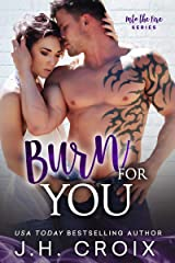 Burn For You (Into The Fire Book 9) Kindle Edition