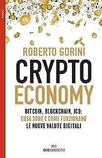 Crypto economy: Bitcoin, blockchain, ICO: cosa sono e come funzionano le nuove valute digitali (Italian Edition)