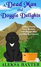A Dead Man and Doggie Delights (Nosy Newfie Cozy Mysteries Book 1)