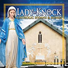 Lady of Knock - Catholic Hymns and Songs