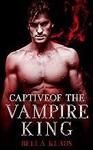 Captive of the Vampire King (Blood Fire Saga Book 2)