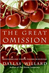 The Great Omission: Reclaiming Jesus's Essential Teachings on Discipleship Kindle Edition