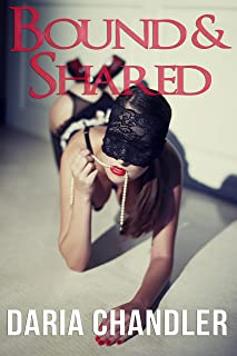 Bound And Shared: BDSM Erotica Wife Sharing