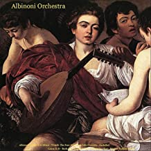 Albinoni: Adagio in G Minor - Vivaldi: the Four Seasons & Cello Concerto - Pachelbel: Canon - Bach: Air - Walter Rinaldi: Adagio for Oboe - Mozart: Turkish March