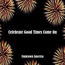 Celebrate Good Times (Come On)