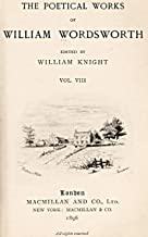 """The Abridged Version of """"The Poetical Works of William Wordsworth — Volume 8 (of 8)"""""""