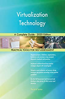 Virtualization Technology A Complete Guide - 2020 Edition (English Edition)