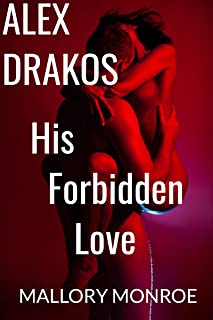Alex Drakos: His Forbidden Love (The Alex Drakos Romantic Suspense Series Book 1)