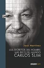 Los secretos del hombre más rico del  mundo. Carlos Slim (Liderazgo) (Spanish Edition)