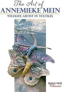 Art of Annemieke Mein, The: Wildlife Artist in Textiles