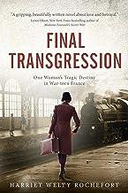 Final Transgression: One Woman's Tragic Destiny in War-torn France
