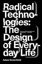 Radical Technologies: The Design of Everyday Life