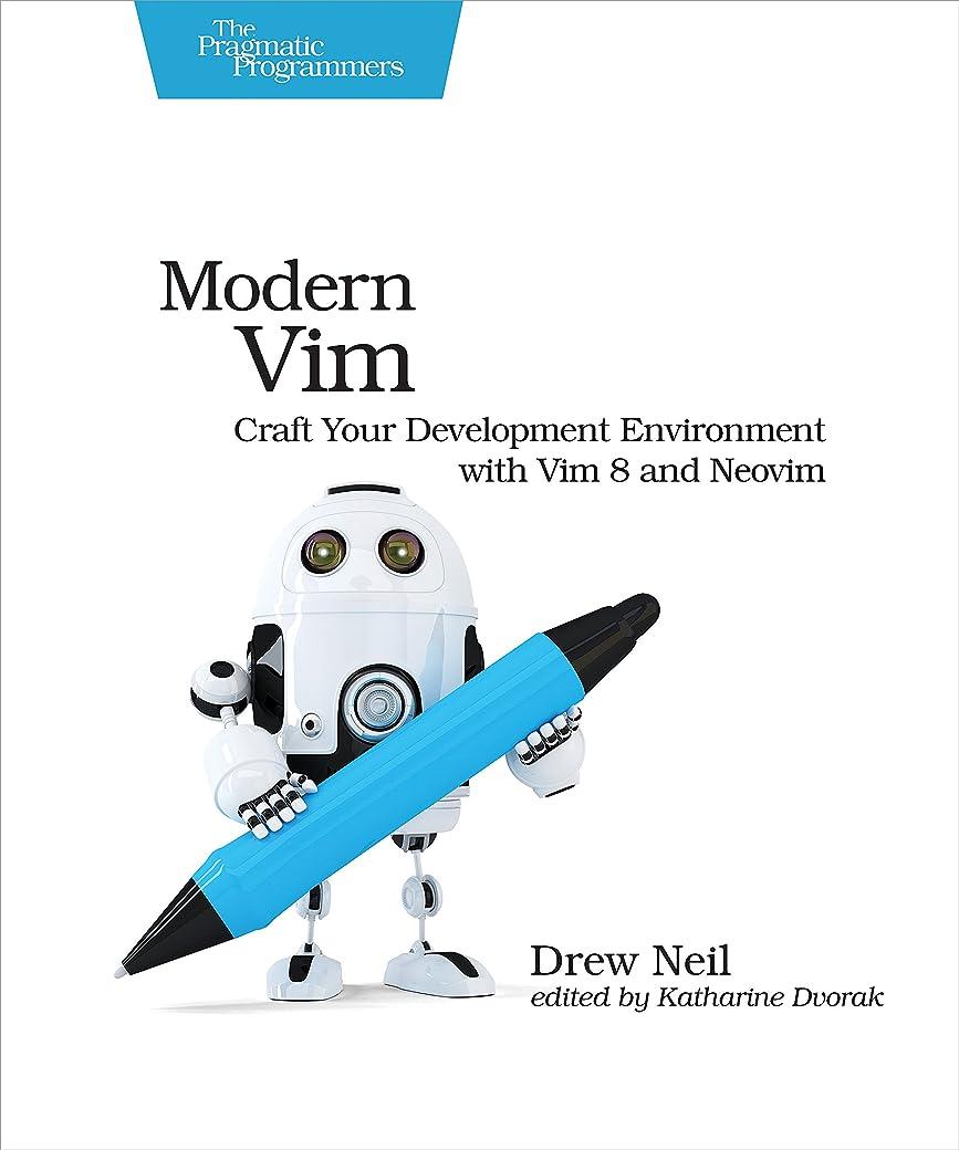 説教溝ヘッジModern Vim: Craft Your Development Environment with Vim 8 and Neovim (English Edition)