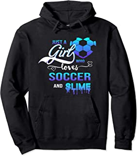 just a girl who loves soccer and slime hoodie