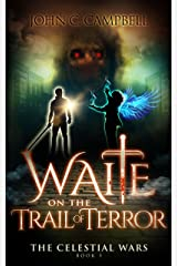 Waite on the Trail of Terror (The Celestial Wars Book 5) Kindle Edition