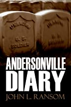 Andersonville Diary (Expanded, Annotated)