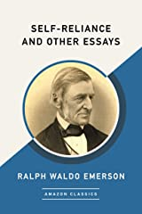 Self-Reliance and Other Essays (AmazonClassics Edition) Kindle Edition