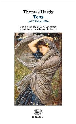 Tess dei dUrberville: Una donna pura fedelmente presentata da Thomas Hardy (Einaudi tascabili. Classici Vol. 296)