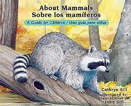 About Mammals / Sobre Los Mamíferos: A Guide for Children / Una Guía Para Niños: 15: Amazon.es: Sill, Cathryn, Sill, John: Libros en idiomas extranjeros