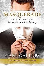 Masquerade: Prepare for the Greatest Con Job in History PDF