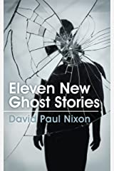 Eleven New Ghost Stories Kindle Edition