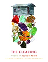 The Clearing: Poems (Max Ritvo Poetry Prize)