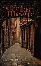 The Irish Midwife: An O'Brien Tale (The O'Brien Tales Book 6)