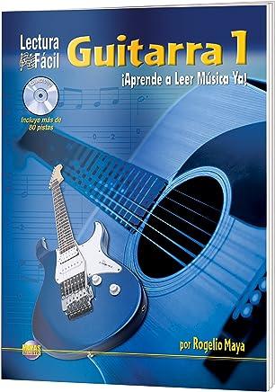 Lectura Fácil -- Guitarra, Vol 1: Aprende a Leer Música Ya! (