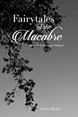 Fairytales of the Macabre (Fairytale Collections) Kindle Edition