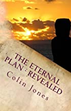 The Eternal Plan - Revealed: The Automatic Writings of a Happy Medium