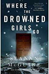 Where the Drowned Girls Go (Wayward Children) Kindle Edition