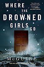 Where the Drowned Girls Go (Wayward Children)