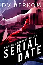 Serial Date: A Leine Basso Thriller (English Edition)