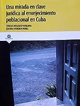 Una mirada en clave juridica al envejecimiento poblacional en cuba