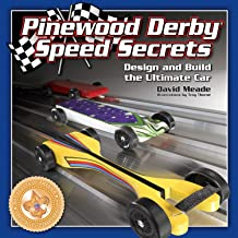 Pinewood Derby Speed Secrets: Design and Build the Ultimate Car (Fox Chapel Publishing) 7 Ready-to-Cut Patterns; Illustrated, Easy-to-Follow Instructions; Tips & Techniques to Build 3 Levels of Car