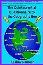 The Quintessential Questionnaire to the Geography Bee (Geography Bee Preparation Guides Book 3)