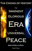 Best The Crown of History: The Imminent Glorious Era of Universal Peace (The Revelations of Jesus on the Divine Will to the Servant of God Luisa Piccarreta) Review