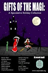 Gifts of the Magi: a Speculative Holiday Collection Kindle Edition