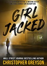 GIRL JACKED: A Mystery Thriller Novel (Detective Jack Stratton Mystery Thriller Series Book 1)