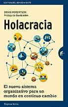 Holacracia: El nuevo sistema organizativo para un mundo en continuo cambio (Gestión del conocimiento) (Spanish Edition)