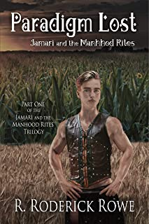 Paradigm Lost: Jamari and the Manhood Rites: Part 1 of the Jamari and the Manhood Rites Trilogy