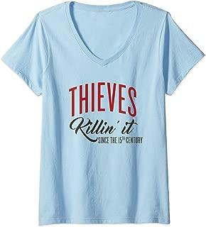 Womens Thieves...Killin' It Since the 15th Century V-Neck T-Shirt
