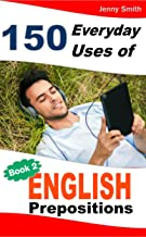 150 Everyday Uses of English Prepositions.  Book Two: Intermediate (English Edition)