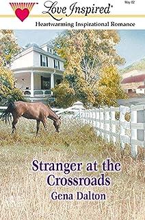 Stranger At The Crossroads (Mills & Boon Love Inspir