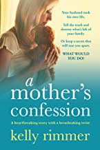 A Mother's Confession: A heartbreaking story with a breathtaking twist (English Edition)